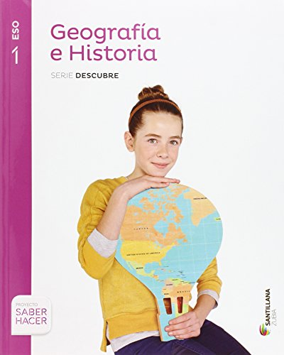 GEOGRAFIA E HISTORIA SERIE DESCUBRE 1 ESO SABER HACER - 9788498949223