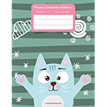 Primary K2 Composition Notebook: For Kids K-2 Grades Story Journal | Picture Space and Dashed Midline | Cute Cat Cover