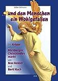 ...und den Menschen ein Wohlgefallen: Die Krippe auf dem Nürnberger Christkindlesmarkt von Max Renner und Bertl Kuch