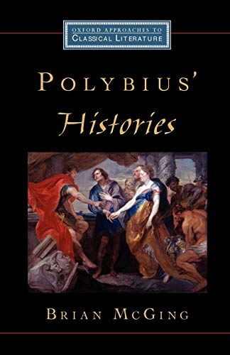 Polybius' Histories (Oxford Approaches to Classical Literature)