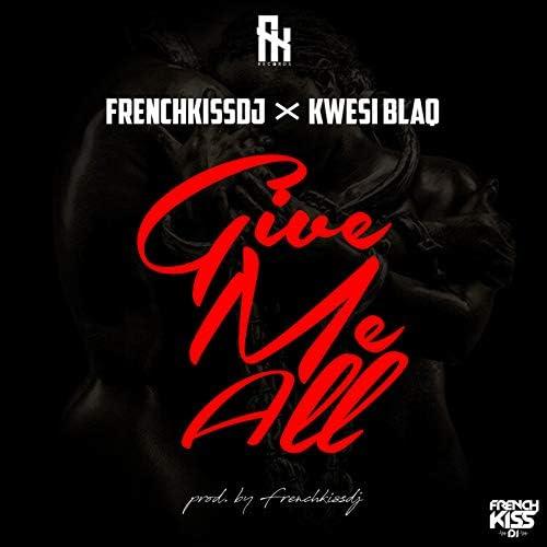 FrenchKissDJ & Kwesi BlaQ