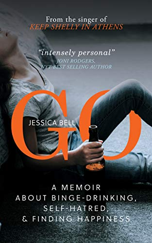 GO: A Memoir about Binge-drinking, Self-hatred, and Finding Happiness (English Edition)