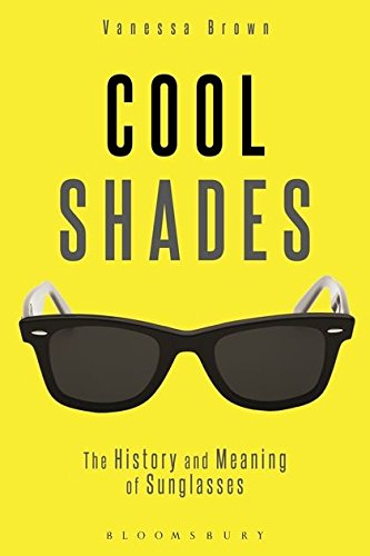 Price comparison product image Cool Shades: The History and Meaning of Sunglasses