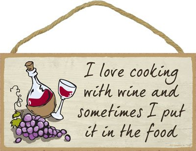SJT ENTERPRISES, INC. I Love Cooking with Wine and Sometimes I Put It in The Food 5' x 10' Wood Plaque Sign (SJT13171)