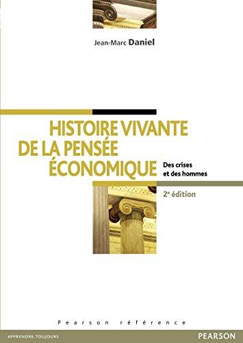 Histoire vivante de la pensée économique: Des crises et des hommes (Pearson référence)