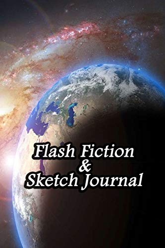 Flash Fiction & Sketch Journal: Write & Create Story Workbook with Flash Fiction and Sketch Page Book For Creative Writing and Drawing for Writers   Space Hole Cover