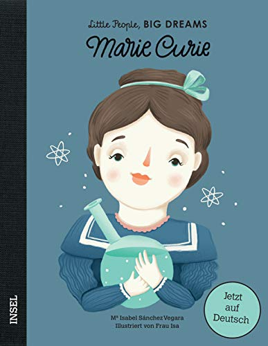 Marie Curie: Little People, Big Dreams. Deutsche Ausgabe