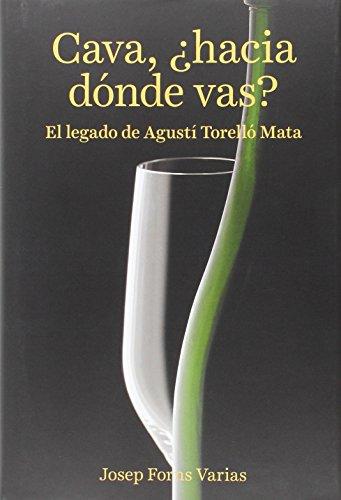 Cava, ¿Hacia dónde vas?: El legado de Agustí Torelló Mata