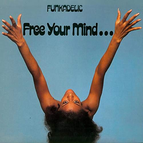 Free Your Mind...and Your Ass Will Follow [Disco de Vinil]