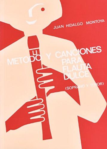 MONTOYA J.H. - Metodo y Canciones para Flauta Dulce Soprano y Tenor