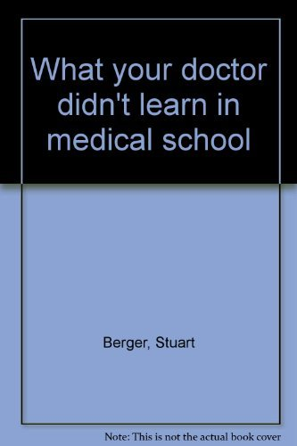 What Your Doctor Didnt Learn In Medical School