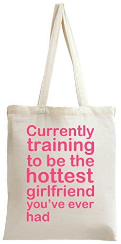 Currently Training To Be The hottest Girlfriend Slogan Tote Bag