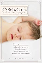 """BabyCalmâ""""¢: A Guide for Parents on Sleep Techniques, Feeding Schedules, and Bonding with Your New Baby"""