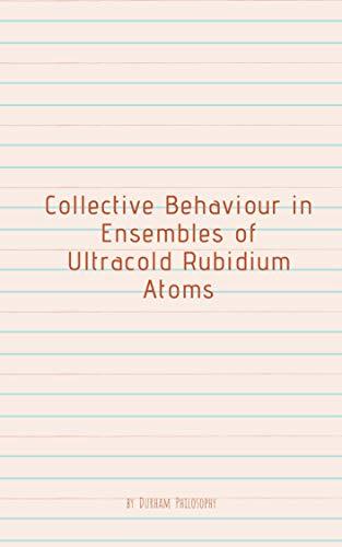 Collective Behaviour in Ensembles of Ultracold Rubidium Atoms (English Edition)