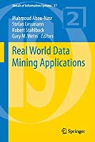Real World Data Mining Applications (Annals of Information Systems)