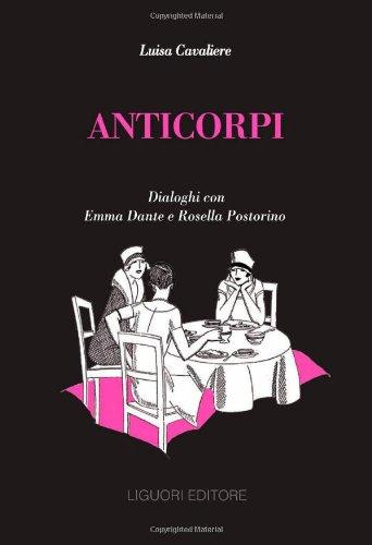 Anticorpi. Dialoghi con Emma Dante e Rosella Postorino