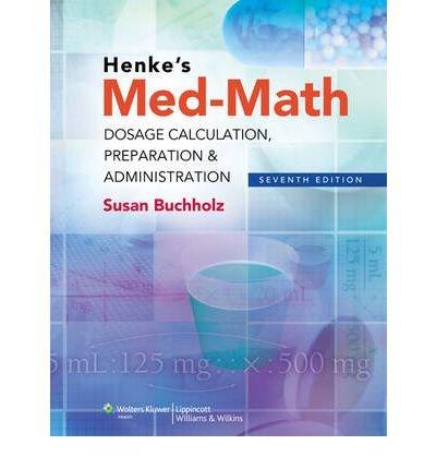 Henke's Med-math: Dosage Calculation, Preparation & Administration (Paperback) - Common