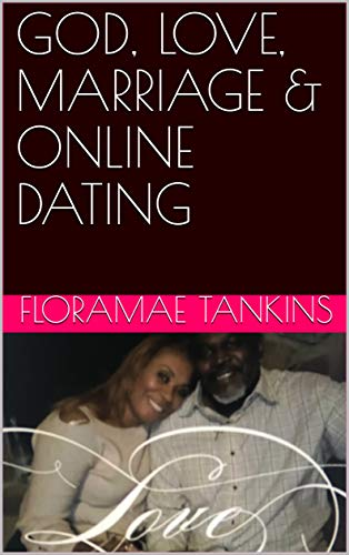 GOD, LOVE, MARRIAGE & ONLINE DATING (English Edition)