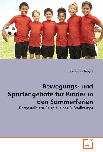 Bewegungs- und Sportangebote für Kinder in den Sommerferien: Dargestellt am Beispiel eines Fußballcamps