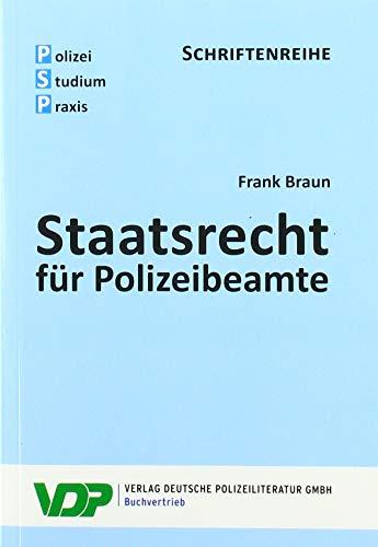 Staatsrecht für Polizeibeamte (PSP Schriftenteihe)