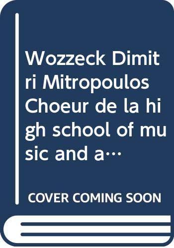 Wozzeck Dimitri Mitropoulos Choeur de la high school of music and art