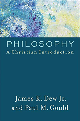 Philosophy: A Christian Introduction (English Edition)