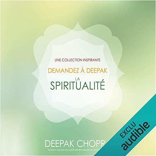 La spiritualité : Une collection inspirante (Demandez à Deepak) cover art