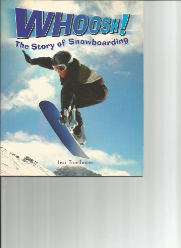 Rigby Literacy by Design: Leveled Reader Grade 2 Whooosh! the Story of Snowboarding (Rigby Literacy by Design Readers, Grade 2)