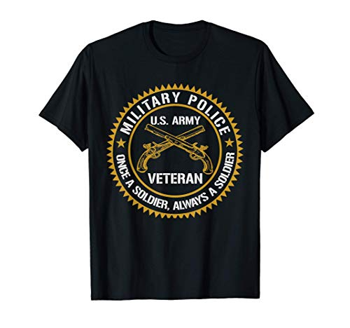 Military Police US Army Veteran Once A Soldier Always Gift T-Shirt