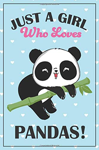 Panda Journal - Panda Gift: Panda Notebook, panda gift for women, panda kids gift, panda gift for girls, panda book, panda bear book, panda birthday ... panda stuff, just a girl who loves pandas