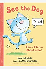 See the Dog: Three Stories About a Cat (See the Cat) Kindle Edition