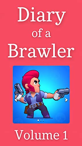 Diary of a Brawler - Volume 1 (an unofficial Brawl Stars product) (English Edition)