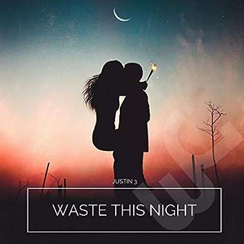 Waste This Night