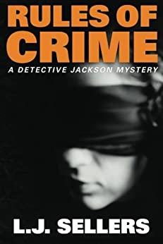 Rules of Crime (A Detective Jackson Mystery) by [L.J. Sellers]