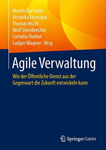 Agile Verwaltung: Wie der Öffentliche Dienst aus der Gegenwart die Zukunft entwickeln kann