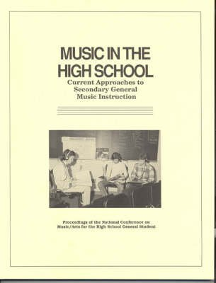 [Music in the High School: Current Approaches to Secondary General Music Instruction] (By: Timothy Gerber) [published: June, 1988]