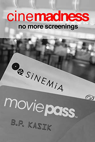 Cinemadness 3: No More Screenings (English Edition)