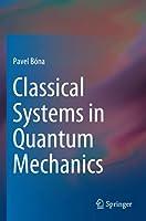 Classical Systems in Quantum Mechanics