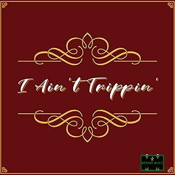 I Ain't Trippin' (Instrumental)