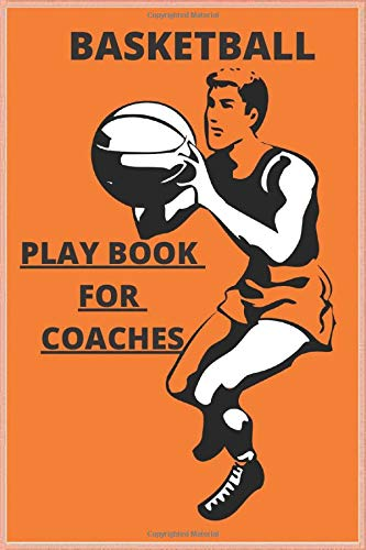 basketball playbook for coaches: A basketball coach's guide to working on 120-page plans (Sport, Band 2)