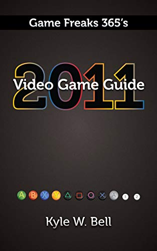 Game Freaks 365's Video Game Guide 2011 (English Edition)