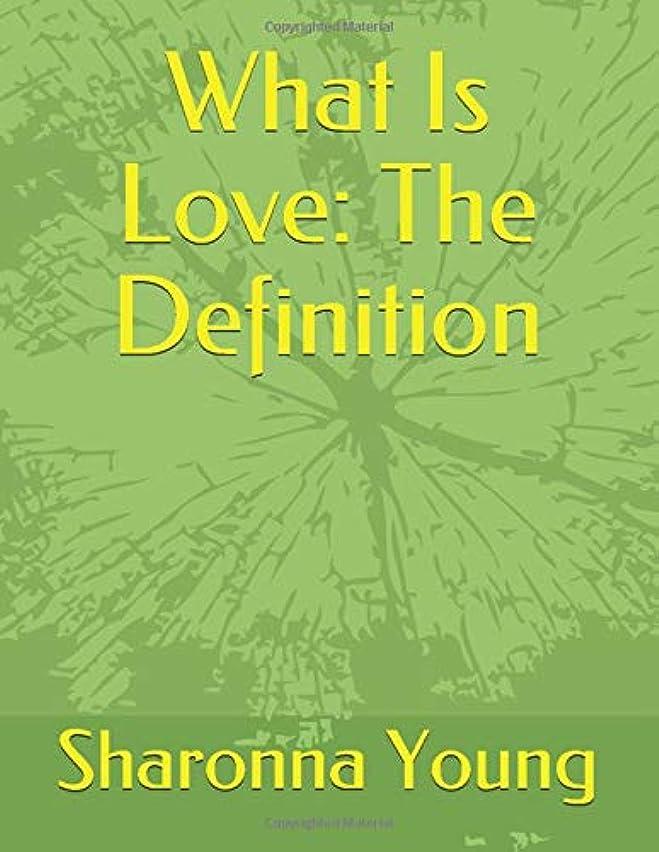ジャンクション牽引獲物What Is Love: The Definition