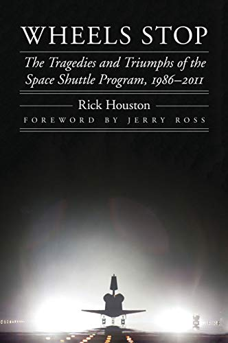 Wheels Stop: The Tragedies and Triumphs of the Space Shuttle Program, 1986–2011 (Outward Odyssey: A People's History of Spaceflight) (English Edition)