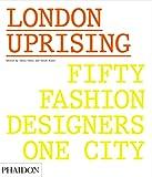 Image of London Uprising: Fifty Fashion Designers, One City