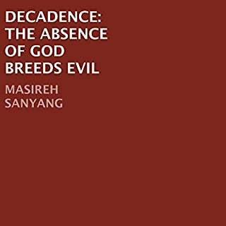 Decadence: The Absence of God Breeds Evil cover art
