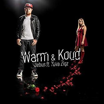 Warm & Koud (feat. Yuva Zigz)