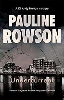 Undercurrent: An Inspector Andy Horton Mystery (Inspector Andy Horton Crime Novels Book 9) by [Pauline Rowson]