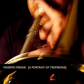 Massimo Pirone [a Portrait of Trombone]