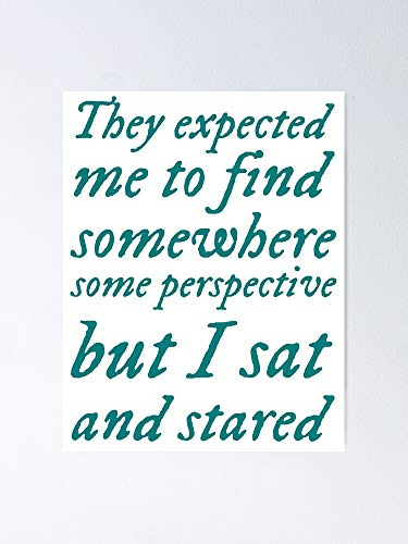 AZSTEEL Taylor Swift - Right Where You Left Me They Expected to Find Somewhere Some Perspective But I Sat and Stared Poster