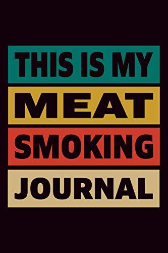 This Is My Meat Smoking Journal: Grillen Rezeptbuch Notizbuch Für Grillmeister Und Bbq Fans   Grillkochbuch Kochbuch Tagebuch   6X9 Zoll (Ca. Din A5) Mit 120 Punktraster Seiten, Softcover Mit Matt.